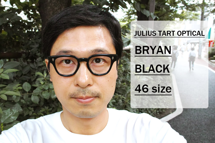 JULIUS TART OPTICAL / BRYAN / BLACK / 46 size / ¥37,000+tax