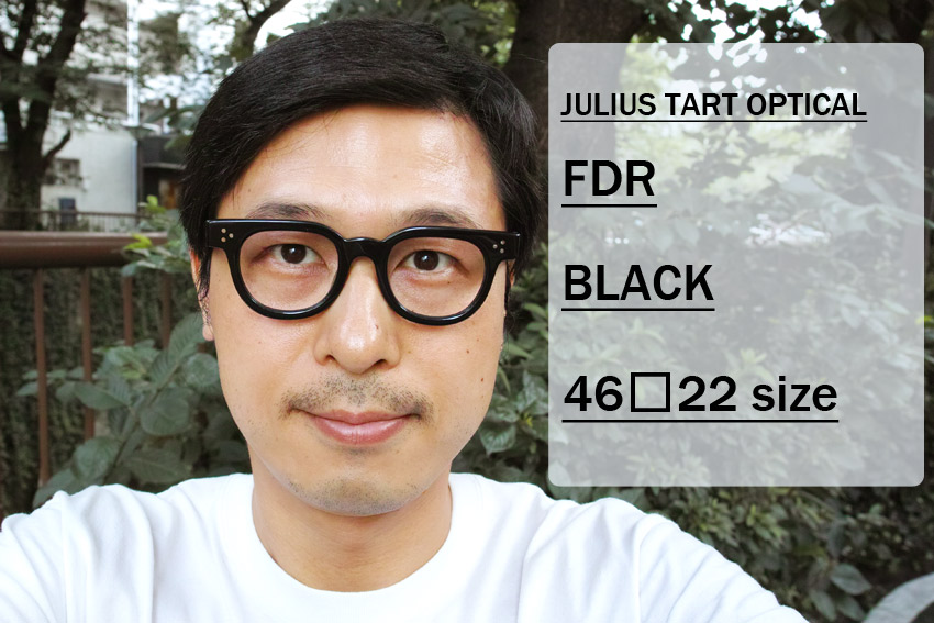 JULIUS TART OPTICAL / FDR / BLACK / 46-22 size / ¥37,000+tax