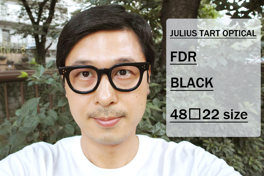 JULIUS TART OPTICAL / FDR / BLACK / 48-22 size / ¥37,000+tax